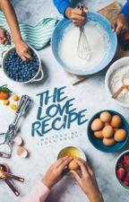 The Love Recipe by FloraKnight