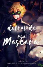 Detras de esa mascara -/Chat Noir y tu/- by KojiToshio