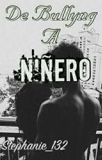 De Bullyng A Niñero(Cameron Dallas Y Tú) by stephanie_132