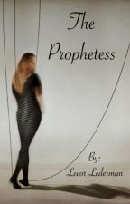 The Prophetess [DISCONTINUED] by LeeorLederman