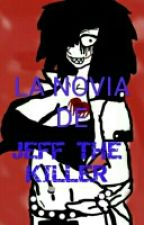 LA NOVIA DE JEFF THE KILLER ( TERMINADA ) by mayriscampuzano