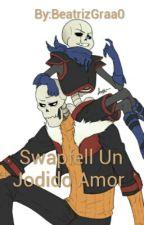 Swapfell Un Jodido Amor  by BeatrizGraa0