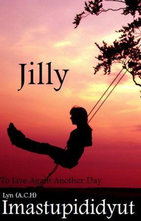 Jilly (TLAD Series) by imastupididyut
