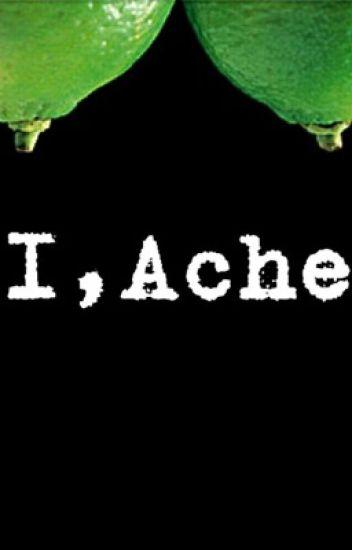 I, Ache
