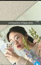 confessions of kpop idols ° by -ddeokboki