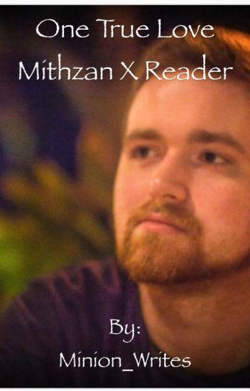 One True Love ~ Mithzan X Reader