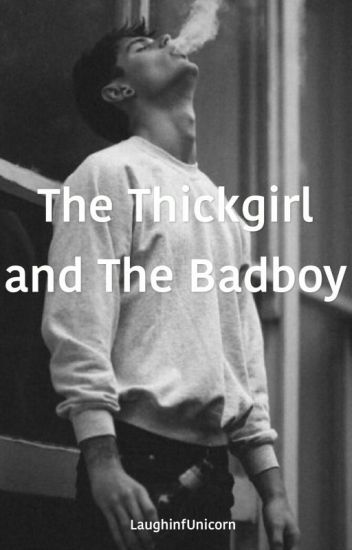 The Thick Girl and The Badboy