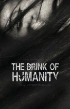 The Brink of Humanity by Who_Cares_Anymore1