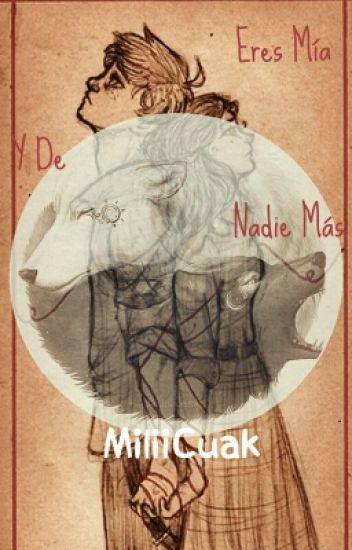 Eres Mia Y De Nadie Mas..