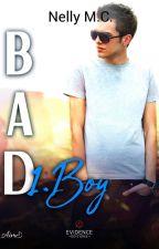 ||Bad Boy|| • Tome 1 by XxBadxxGirlxX
