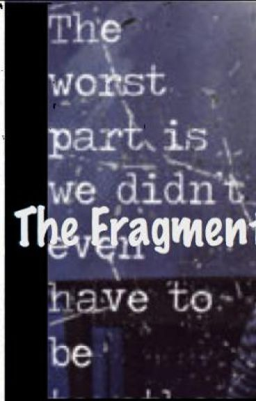The Fragments of Our Hearts