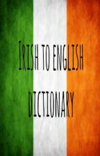 The Irish/English Dictionary of Slang [Sequel to British/English] by MettatonEnthusiast
