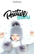 Positivo [BABY] [PRONTO] by PaulitaSaa