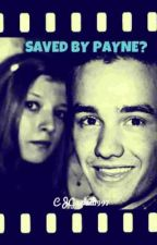 Saved By Payne? (Liam Payne) by CJGaskell1997