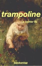 trampoline | postponed  by backontop