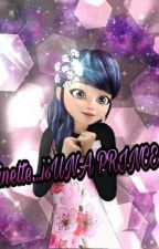 Marinette... ¡¿una princesa?! by chat188