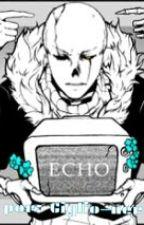 Echo [#Wattys2016] by giglio-nero
