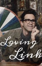 Loving Link - A Link Neal Fanfiction by Mythical_Ashley