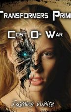 Transformers Prime: Cost Of War by Iron_Angel