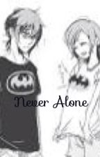 Never Alone (Sequel to Not Alone) by HaileyQuinn21