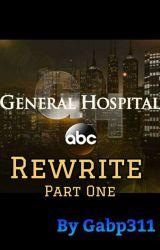 General Hospital Rewrite Part One  by Gabp311