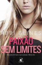 Paixão Sem Limites - Abbi Glines (Rosemary Beach #1) by Heatherine
