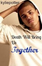 Death Will Bring Us Together by kyliepotter