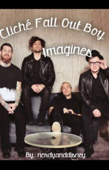Cliche Fall Out Boy Imagines