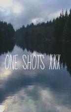One Shots XXX by MaddyRawr10