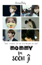 Mommy For Soon-Ji [VKOOK] by -AutumnBaby