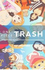 One Piece Trash by BleedingSphinx