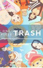 One Piece Trash by BleedingSphinx