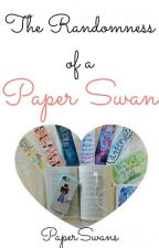 Randomness Of A Paper Swan by PaperSwans