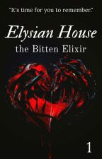 Elysian House: The Bitten Elixir [Remake] by AnonWithChaos