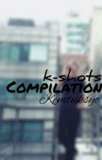 k-shots | compilation by Kemtuksyo