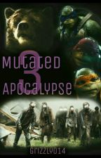 Mutated Apocalypse 3 (Completed) by Grizzly014