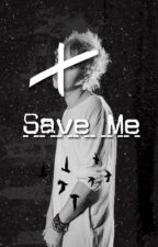 Save Me  by lovelyfnch