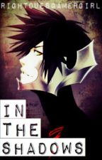 In the Shadows (Vanitas's Story) by RightouesGamerGirl