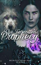The Forgotten Prophecy by WonderOverLoveRemake
