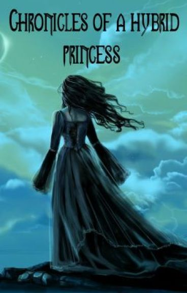 Chronicles of a Hybrid Princess { Watty Awards 2012 }
