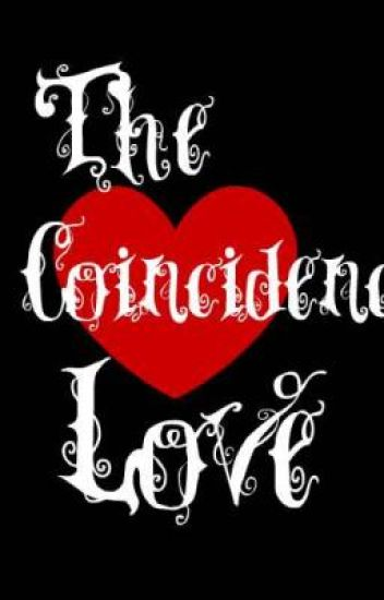 The Coincidence Love
