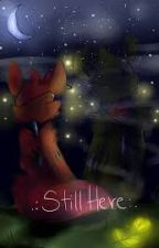 .:Still Here:. (on Hold) by _-Temmie_Hoi-_