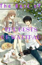 The Best Of THE BESTS of Wattpad by PurpleandLavender