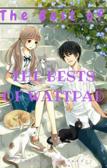 The Best Of THE BESTS of Wattpad