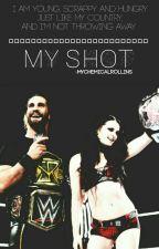 My Shot | WWE [Seth Rollins & Paige] by -mychemicalrollins