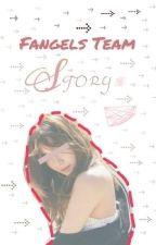 Fangels Team Story by FWClub