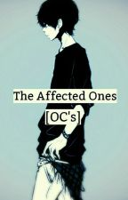 The Affected One's {Oc Book} by -BubbleCoffee