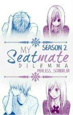 My Seatmate Dilemma (Season 2) by penless_scribbler