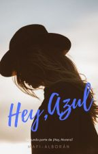 ¡Hey Azul! by mafi-alboran