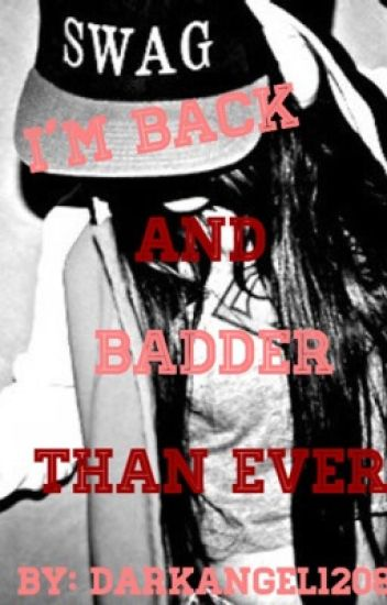 I'm Back And Badder Than Ever